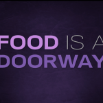 Food is a Doorway
