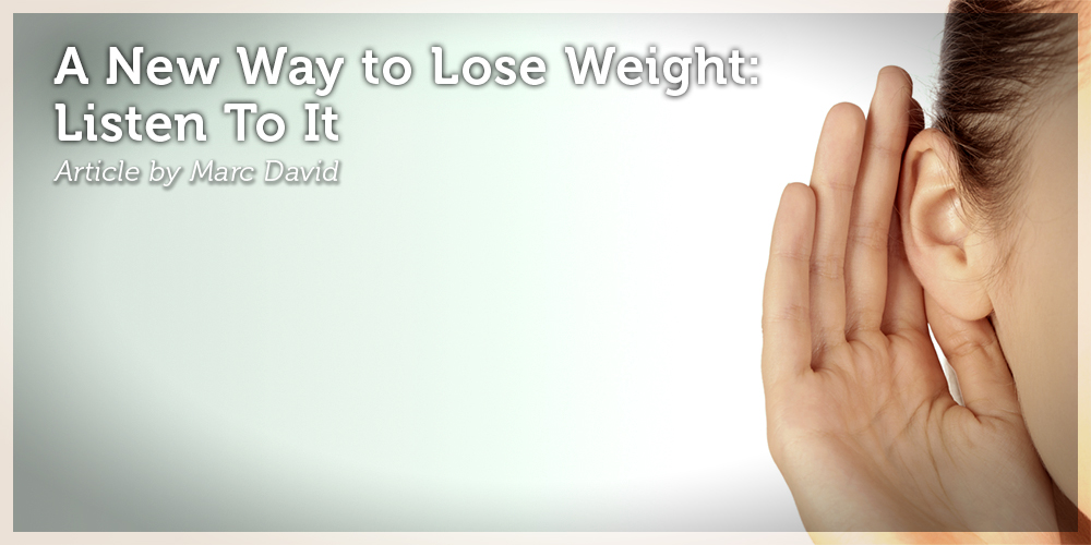 A New Way to Loose Weight - Listen to It