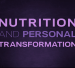 Nutrition and Personal Transformation