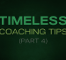 Timeless Coaching Tips: Part 4