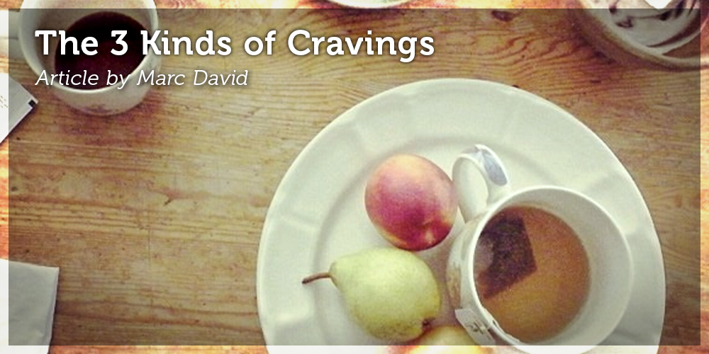 The 3 Kinds of Cravings
