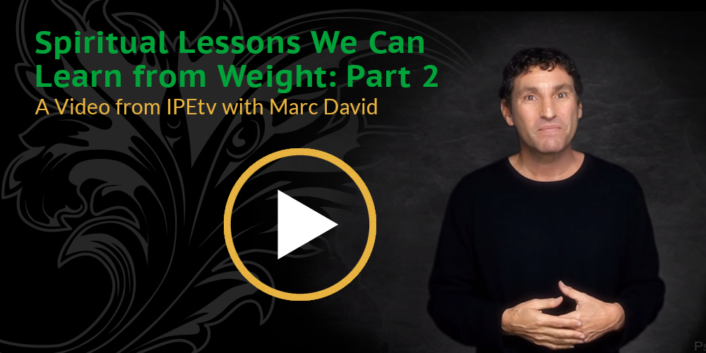 Spiritual Lessons We Can Learn from Weight- Part 2