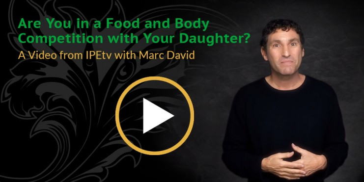 Are You in a Food and Body Competition with Your Daughter