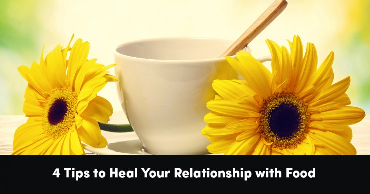 4-tips-to-heal-your-relationship-with-food