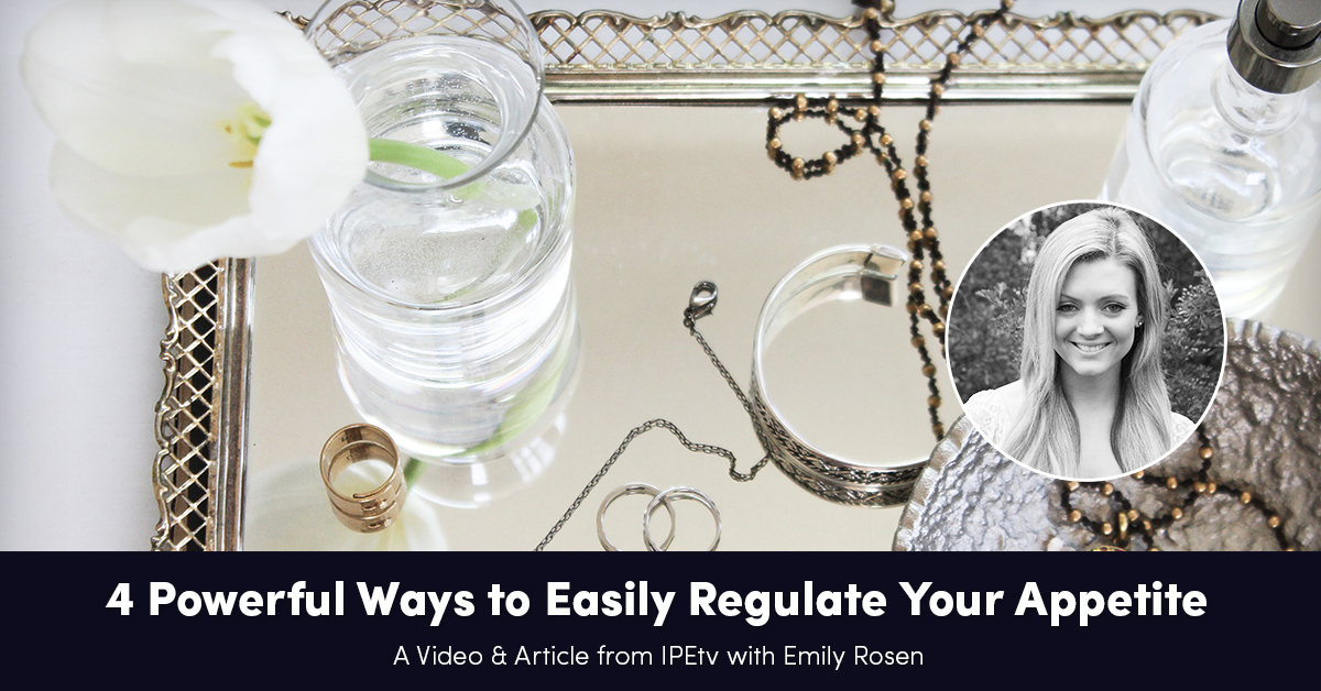 4-powerful-ways-to-easily-regulate-appetite