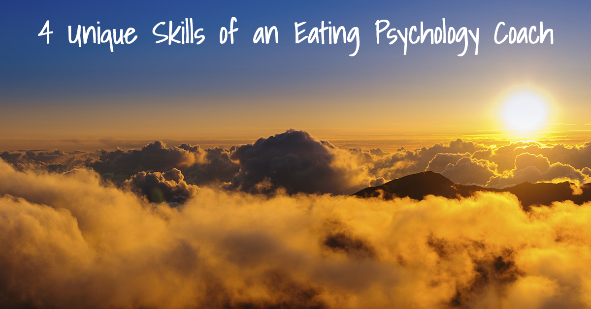 4 Unique Skills of an Eating Psychology Coach