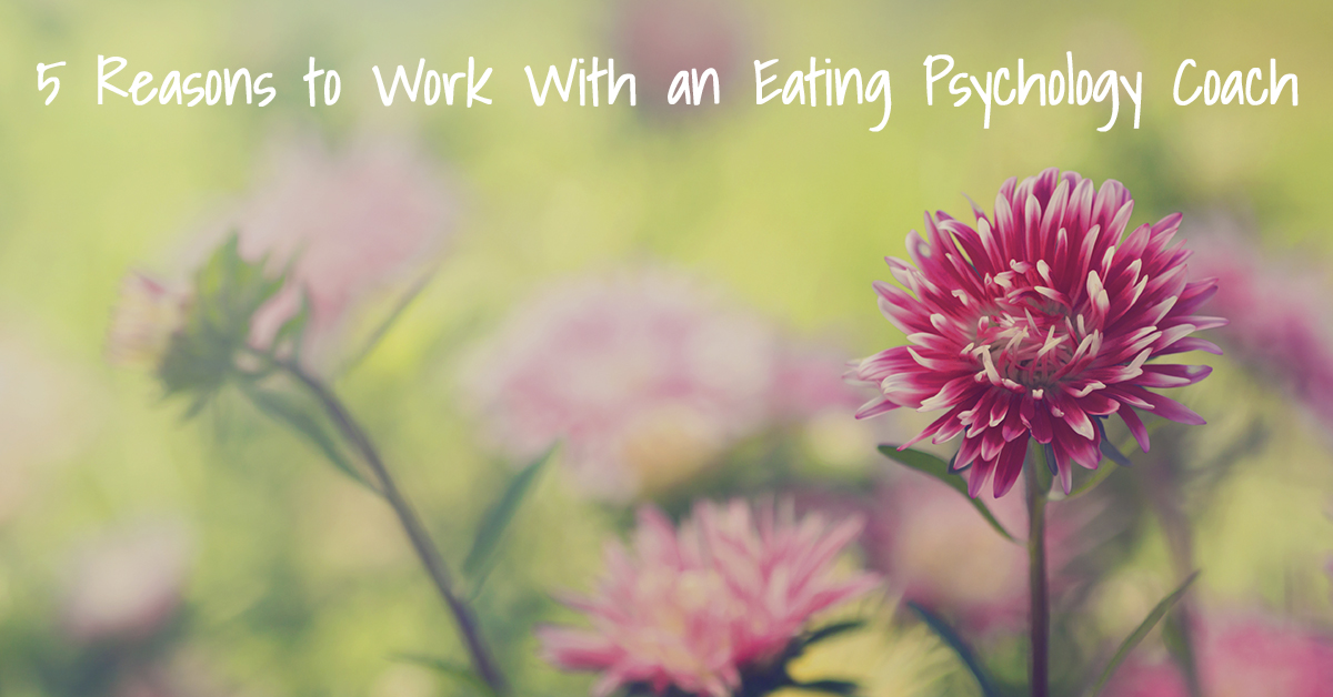 5-reasons-to-work-with-an-eating-psychology-coach
