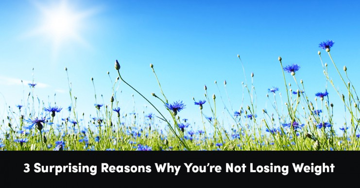 3-surprising-reasons-youre-not-losing-weight