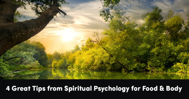 4-great-tips-from-spiritual-psychology-for-food-and-body
