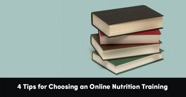 4 Tips for Choosing an Online Nutrition Training ...