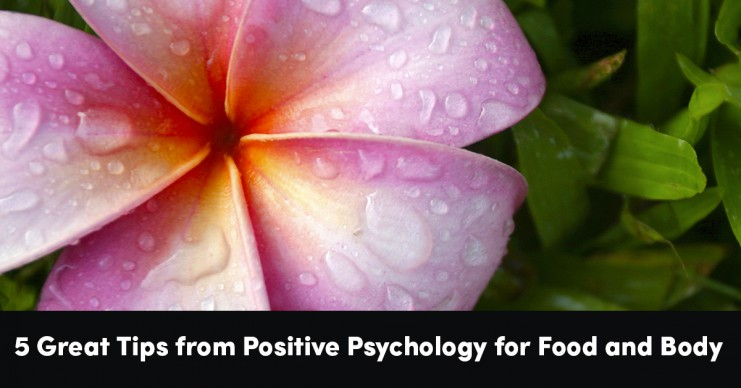 5-great-tips-from-positive-psychology-for-food-and-body