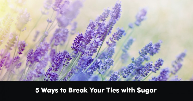 5-ways-to-break-your-ties-with-sugar