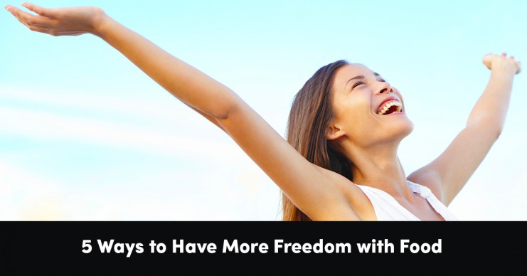 5-ways-to-have-more-freedom-with-food