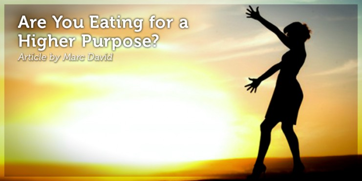 Are You Eating for a Higher Purpose_