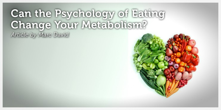 Can the Psychology of Eating Change Your Metabolism_