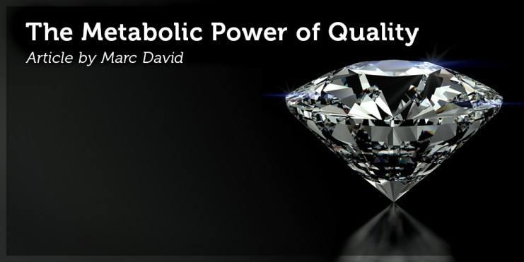 The Metabolic Power of Quality