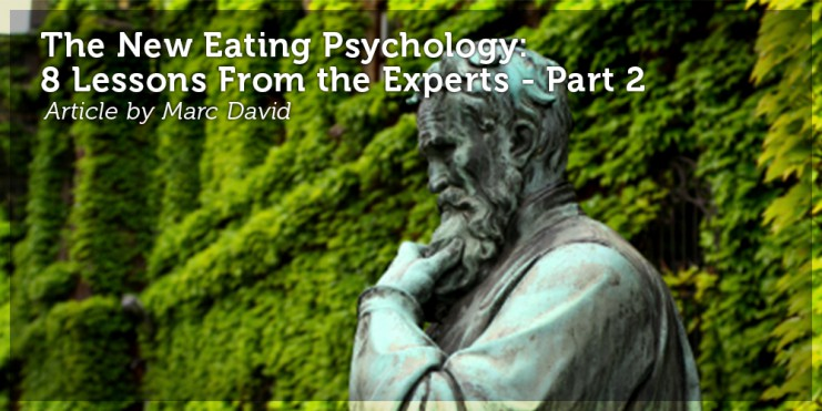 The New Eating Psychology- 8 Lessons From the Experts – Part 2