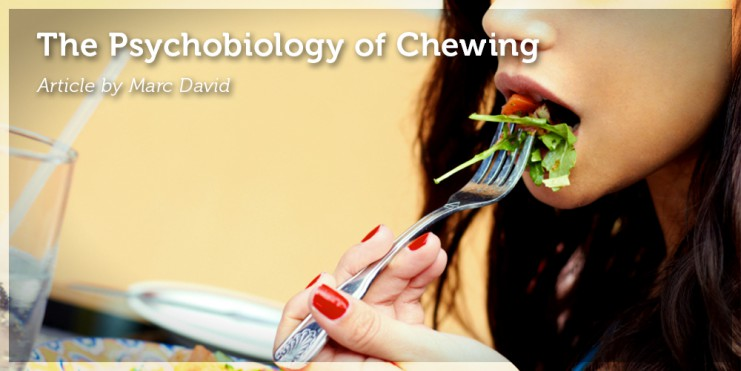 The Psychobiology of Chewing