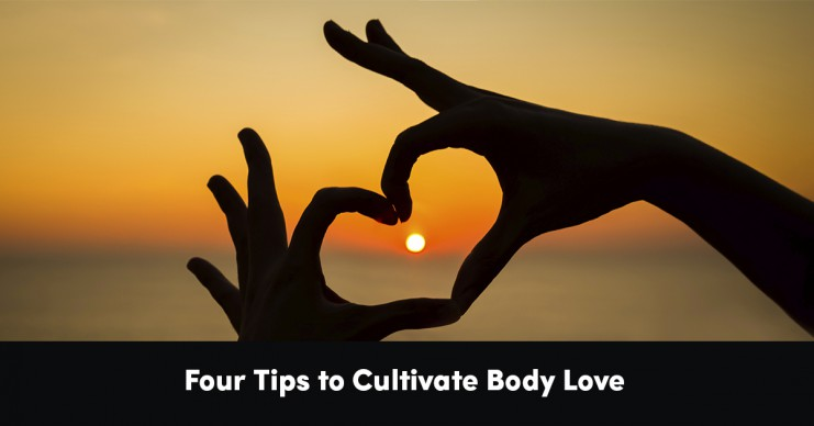 four-tips-to-cultivate-body-love