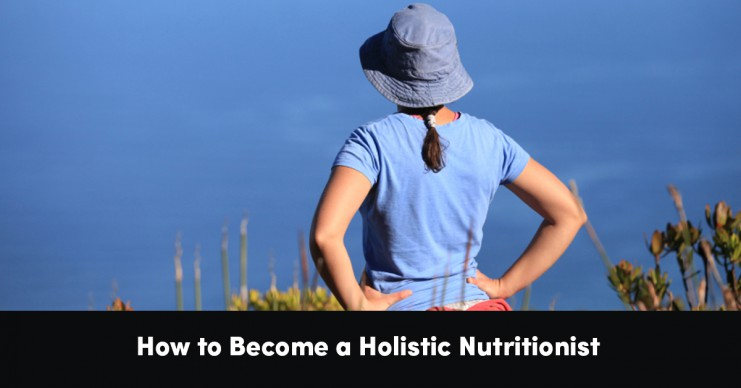 how-to-become-a-holistic-nutritionist