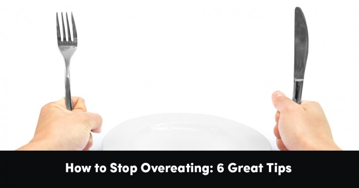 how-to-stop-overeating-6-great-tips