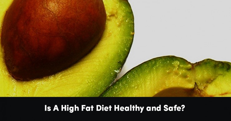 is-a-high-fat-diet-healthy-and-safe