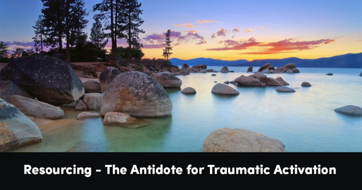 resourcing-the-antidote-for-traumatic-activation