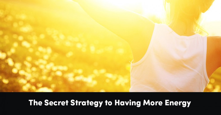 the-secret-strategy-to-having-more-energy