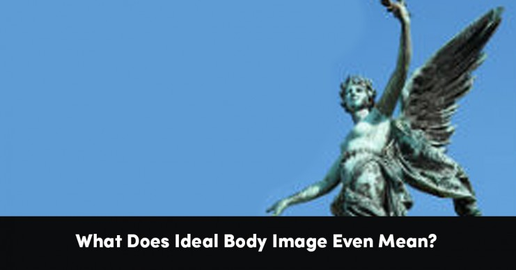 what-does-ideal-body-image-even-mean