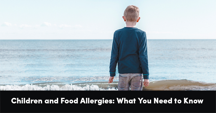 Children and Food Allergies: What You Need to Know