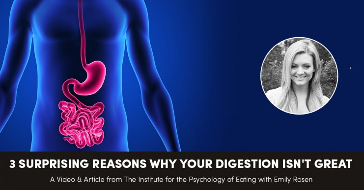 3 Surprising Reasons Why Your Digestion Isn't Great