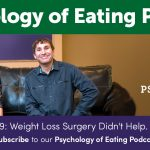 Episode 119: Weight Loss Surgery Didn't Work, Now What?