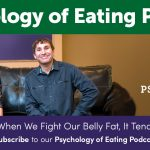 Episode133-when-we-fight-our-belly-fat-it-tends-to-fight-back