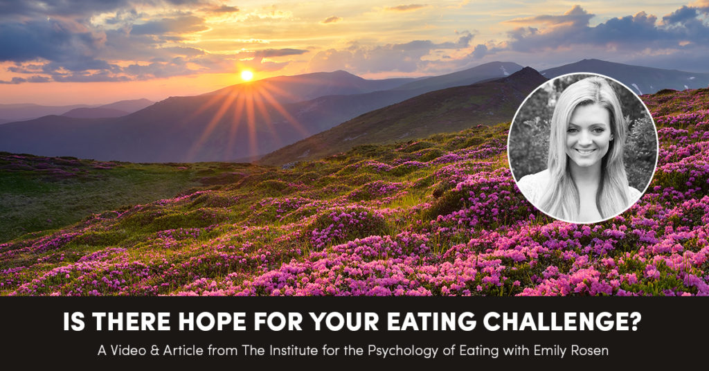 Is There Hope for Your Eating Challenge?