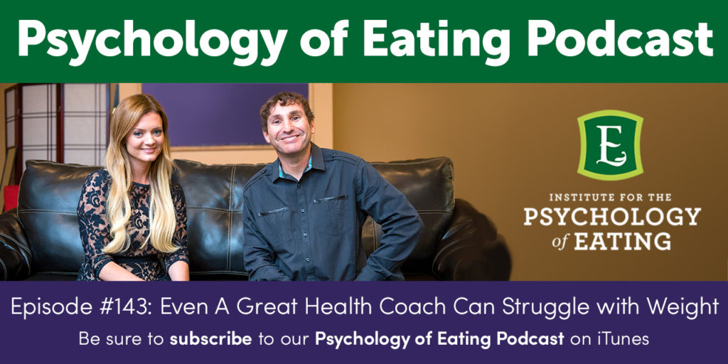 The Psychology of Eating Podcast Episode #143: Sometimes, Losing Weight Means Feeling Safe
