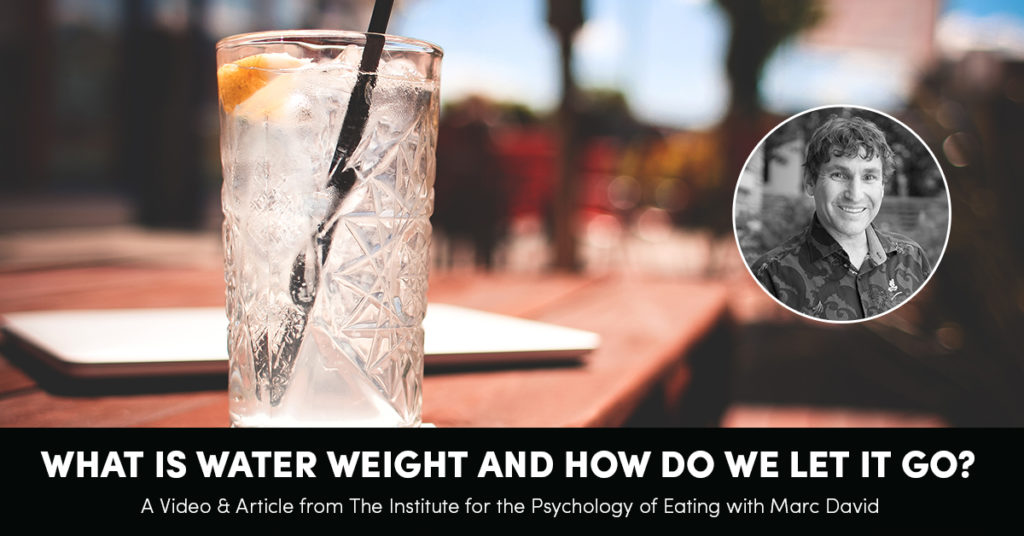 What Is Water Weight and How Do We Let It Go?