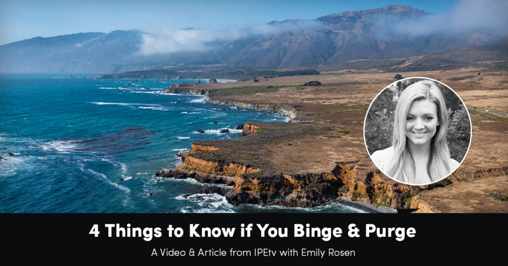 4 Things to Know if you Binge or Purge