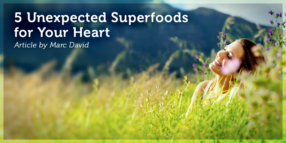 5 Unexpected Healthy Superfoods for Your Heart