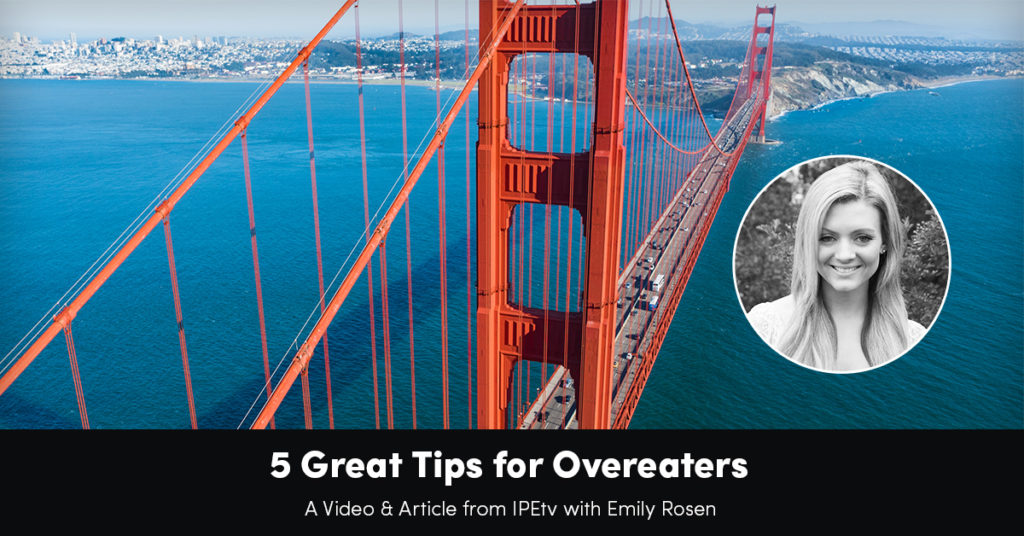 5 Great Tips For Overeaters