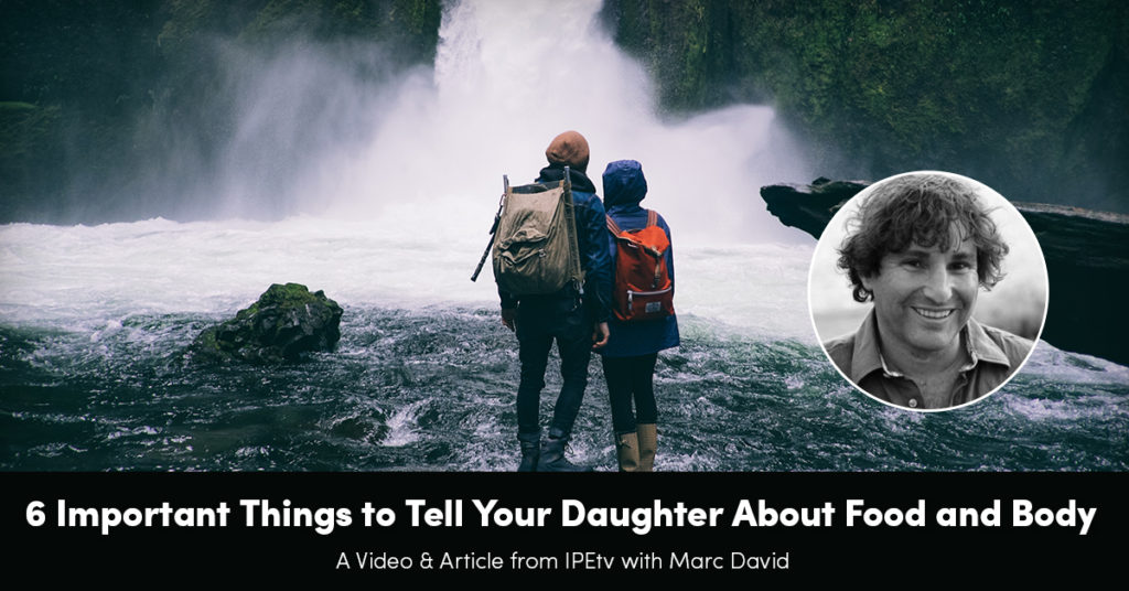 6 Important Things to Tell Your Daughter About Food and Body