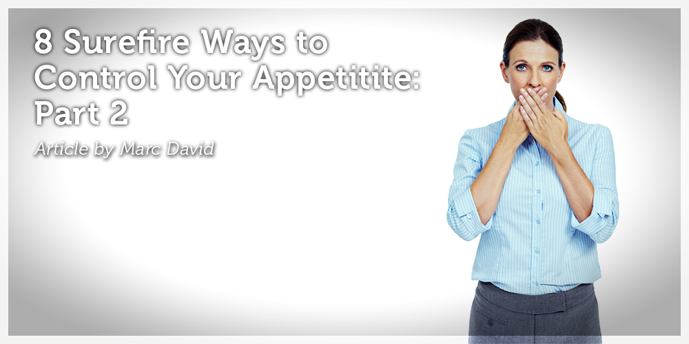8 Surefire Ways on How to Control Your Appetite: Part 2