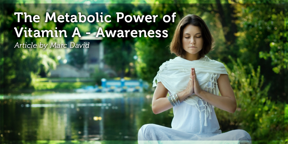 The Metabolic Power of Vitamin A – Awareness
