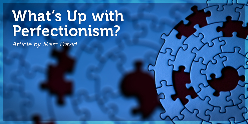 What's Up with Perfectionism?
