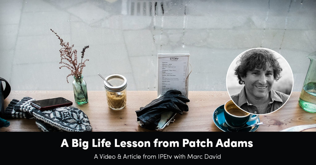 A Big Life Lesson From Patch Adams