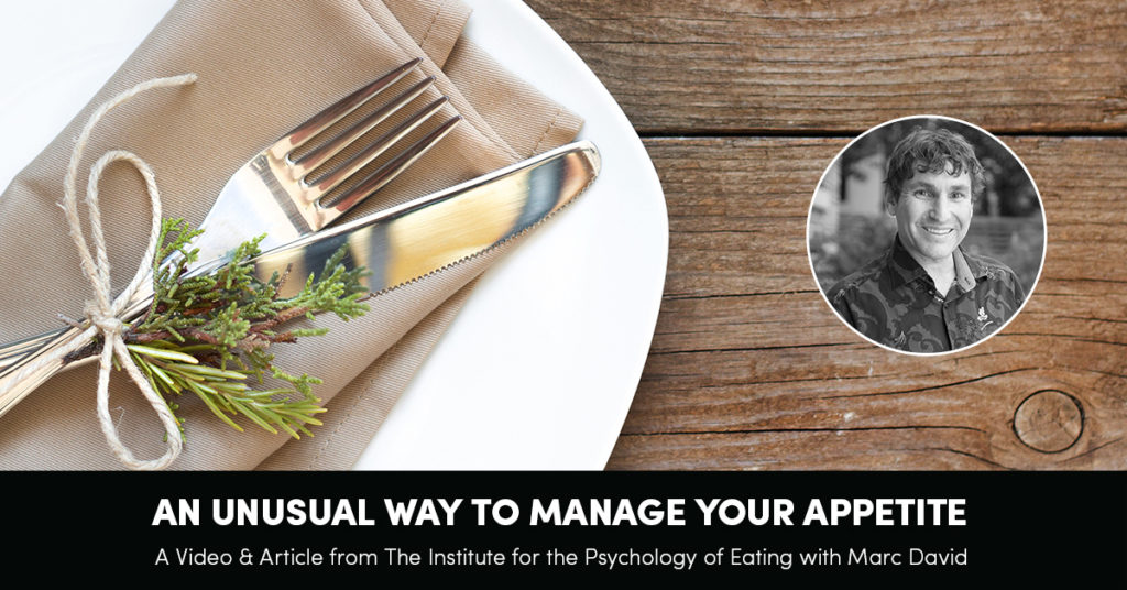 An Unusual Way to Manage Your Appetite