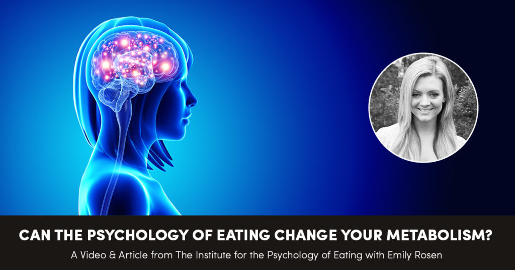 Can the Psychology of Eating Change Your Metabolism?