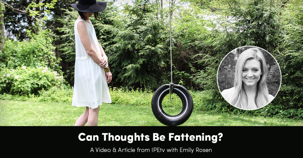 Can Thoughts Be Fattening?
