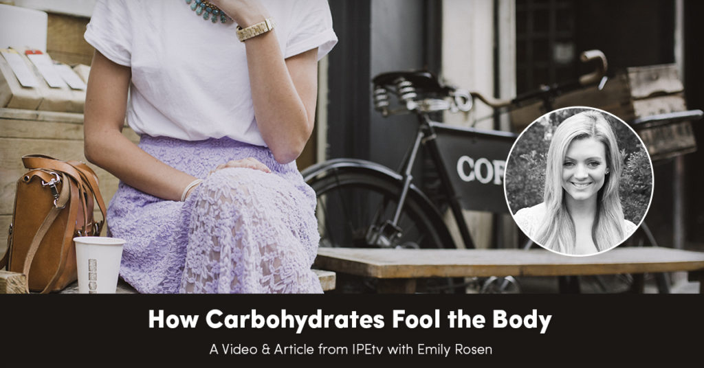 How Carbohydrates Fool the Body