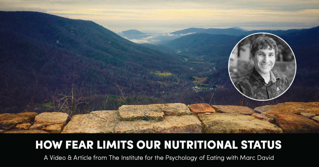 How Fear Limits Our Nutritional Status