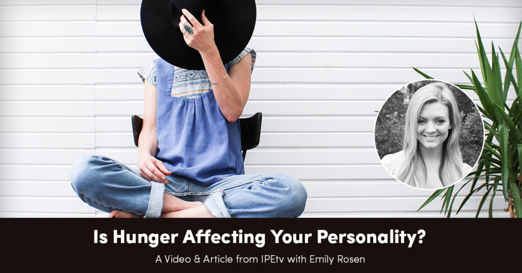 Is Hunger Affecting Your Personality?